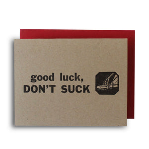 Good Luck Don't Suck Letterpress Card