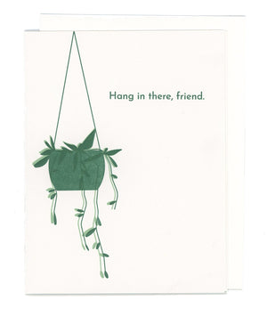 Hang In There Friend Letterpress Card
