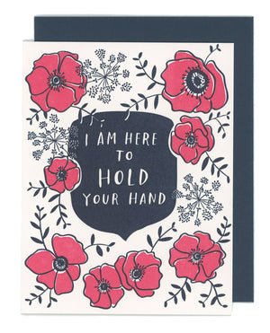 I Am Here To Hold Your Hand Letterpress Encouragement Card