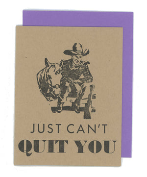 Just Can't Quit You Letterpress Card