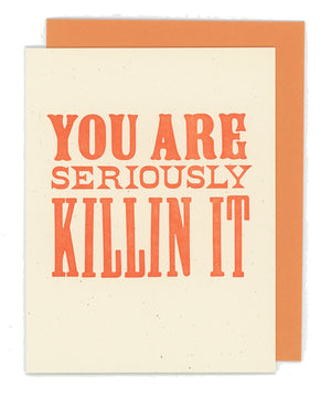 You Are Seriously Killin It Letterpress Card