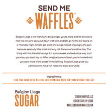 Load image into Gallery viewer, Send Me Sugar- Belgian Liege Waffle