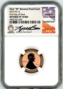 "2019 W Reverse Proof Lincoln Penny in an NGC slab. The label features Lyndall Bass' signature and her picture. She is famous for creating the penny shield design. The label reads: First ""W"" Reverse Proof Cent, 2019 W 1C, First Day of Issue, REVERSE PF70RD"