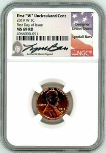 "2019 W Uncirculated Lincoln Penny in an NGC slab. The label features Lyndall Bass' signature and her picture. She is famous for creating the penny shield design. The label reads: First ""W"" Uncirculated Cent, 2019 W 1C, First Day of Issue, MS69"