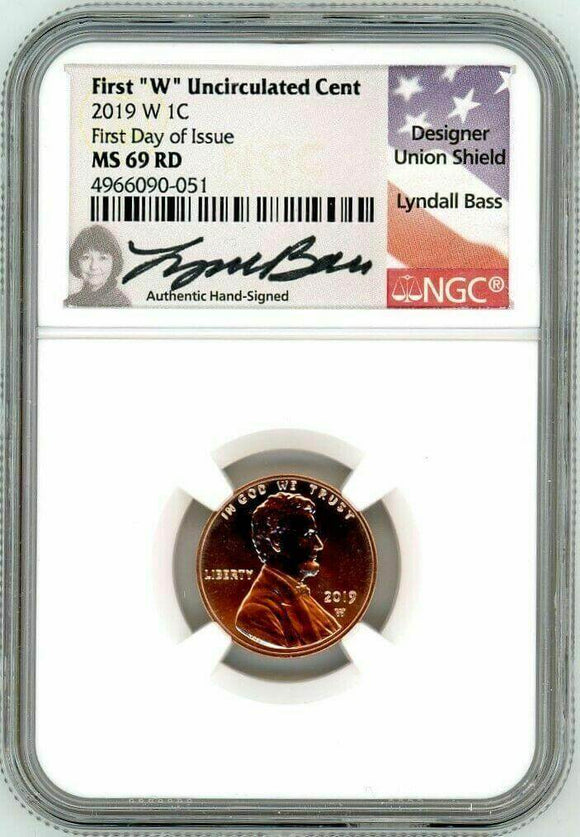 2019 W Uncirculated Lincoln Penny in an NGC slab. The label features Lyndall Bass' signature and her picture. She is famous for creating the penny shield design. The label reads: First