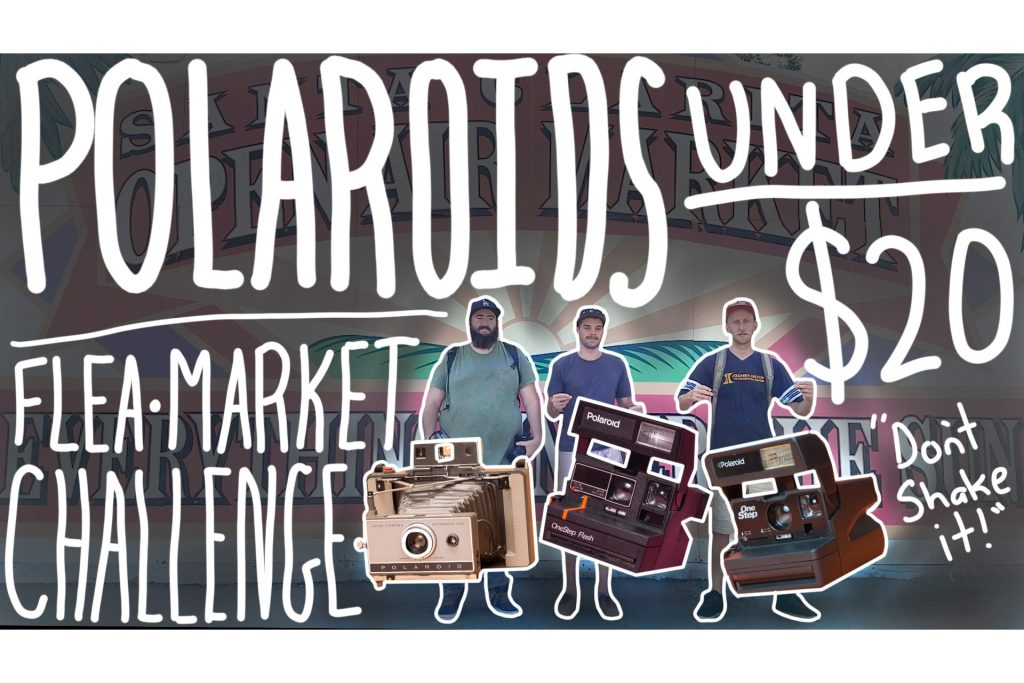Video: Polaroids Under $20 - Saugus Flea Market / Lake Piru
