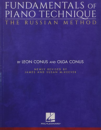 Fundamentals of Piano Technique-the Russian Method: Newly Revised by James & Susan Mckeever
