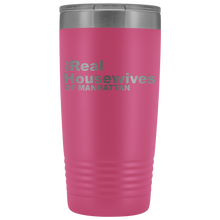 Load image into Gallery viewer, The Real Housewives of Manhattan 20oz Tumbler Free Shipping