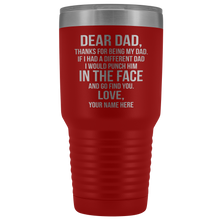 Load image into Gallery viewer, Dear Dad 30oz Tumbler Free Shipping