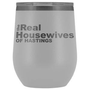 The Real Housewives of Hastings Wine Tumbler Free Shipping