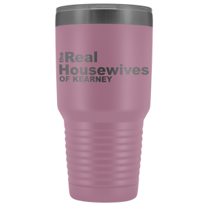 The Real Housewives of Kearney 30oz Tumbler Free Shipping
