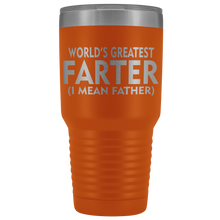 Load image into Gallery viewer, World's Greatest Farter Father 30oz Tumbler Free Shipping