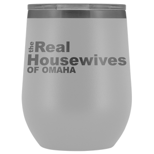 The Real Housewives of Omaha Wine Tumbler Free Shipping