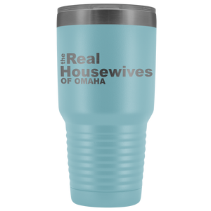The Real Housewives of Omaha 30oz Tumbler Free Shipping