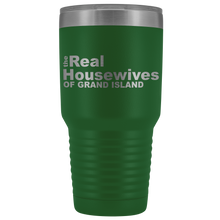 Load image into Gallery viewer, The Real Housewives of Grand Island 30oz Tumbler Free Shipping