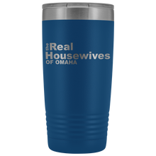 Load image into Gallery viewer, The Real Housewives of Omaha 20oz Tumbler Free Shipping