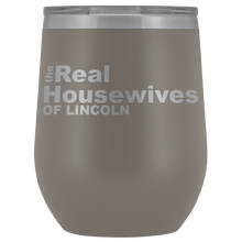 Load image into Gallery viewer, The Real Housewives of Lincoln Wine Tumbler Free Shipping