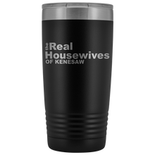 Load image into Gallery viewer, The Real Housewives of Kenesaw 20oz Tumbler Free Shipping