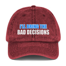 Load image into Gallery viewer, I'll Bring The Bad Decisions Vintage Cotton Twill Cap Free Shipping