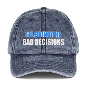 I'll Bring The Bad Decisions Vintage Cotton Twill Cap Free Shipping