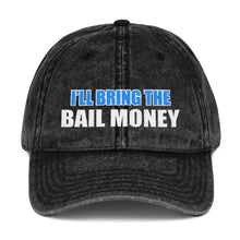 Load image into Gallery viewer, I'll Bring The Bail Money Vintage Cotton Twill Cap Free Shipping