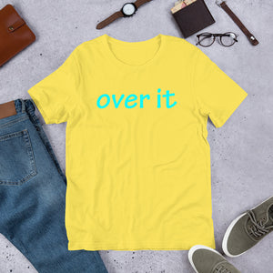 Over It Short-Sleeve Unisex T-Shirt Free Shipping
