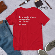 Load image into Gallery viewer, In a World Be Kind Short-Sleeve Unisex T-Shirt Free Shipping