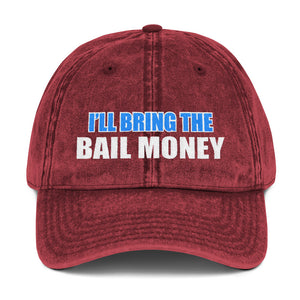 I'll Bring The Bail Money Vintage Cotton Twill Cap Free Shipping