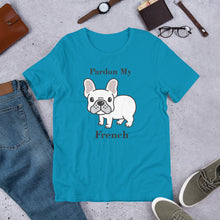 Load image into Gallery viewer, Pardon My French Short-Sleeve Unisex T-Shirt Free Shipping