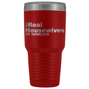 The Real Housewives of Kenesaw 30oz Tumbler Free Shipping