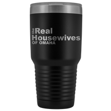 Load image into Gallery viewer, The Real Housewives of Omaha 30oz Tumbler Free Shipping