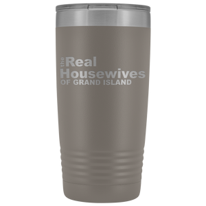The Real Housewives of Grand Island 20oz Tumbler Free Shipping