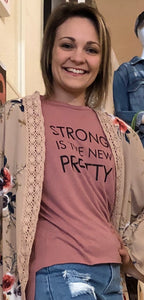 Strong is the New Pretty Graphic Tee Free Shipping