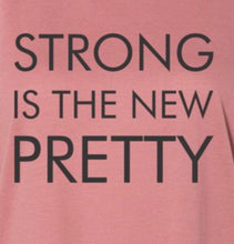 Load image into Gallery viewer, Strong is the New Pretty Graphic Tee Free Shipping