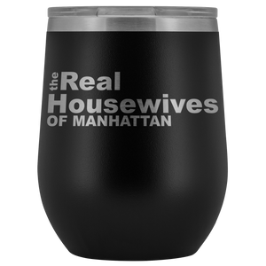 The Real Housewives of Manhattan Wine Tumbler Free Shipping