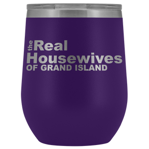 The Real Housewives of Grand Island Wine Tumbler Free Shipping