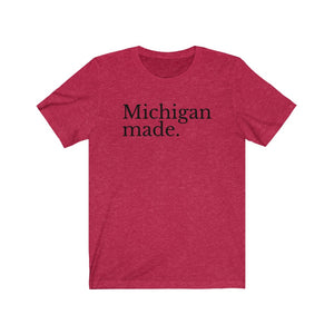 """Michigan made."" Unisex Jersey Short Sleeve Tee"