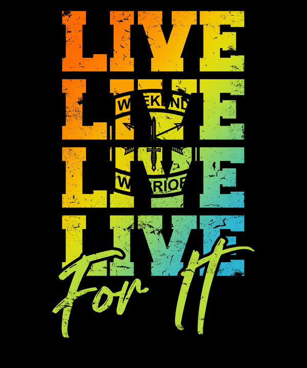 Live Live Live For It - Distressed Print