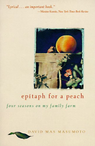 David M. Masumoto. Epitaph for a Peach: Four Seasons on My Family Farm. Signed!