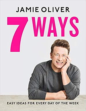 PRE-ORDER! Jamie Oliver.  7 Ways: Easy Ideas for Every Day of the Week. Expected: November 2020.