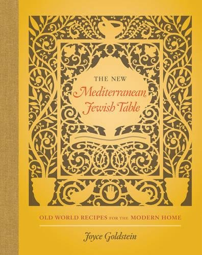 (Jewish) Joyce Goldstein. The New Mediterranean Jewish Table: Old World Recipes for the Modern Home