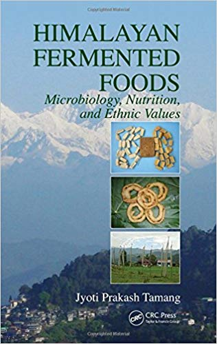 Jyoti Prakash Tamang. Himalayan Fermented Foods: Microbiology, Nutrition, and Ethnic Values