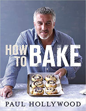 Paul Hollywood. How to Bake.