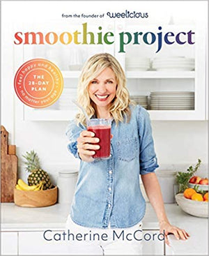 Sale! Catherine McCord. Smoothie Project: The 28-Day Plan to Feel Happy and Healthy No Matter Your Age.