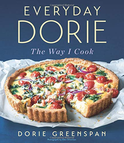 Dorie Greenspan. Everyday Dorie: The Way I Cook.