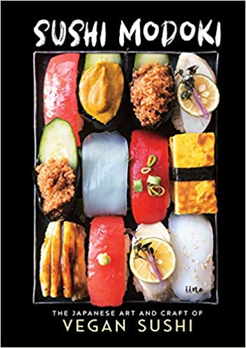 iina. Sushi Modoki: The Japanese Art and Craft of Vegan Sushi.