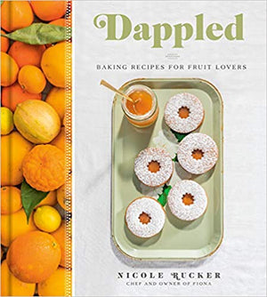 SIGNED! Nicole Rucker. Dappled: Baking Recipes for Fruit Lovers