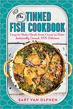 Bart van Olphen. The Tinned Fish Cookbook: Easy-to-Make Meals from Ocean to Plate―Sustainably Canned, 100% Delicious.