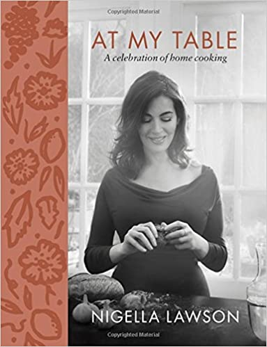 Nigella Lawson. At My Table: A Celebration of Home Cooking. Signed!