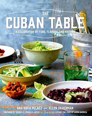 (Cuban) Ana Sofia Pelaez. The Cuban Table: A Celebration of Food, Flavors, and History.